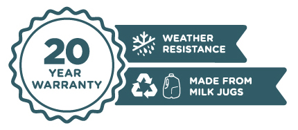 20 Year Warranty | Weather Resistance | Made from milk jugs